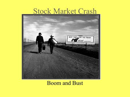Stock Market Crash Boom and Bust. Key Terms Federal Reserve System Stock Exchange Corporation Stock Dividend Buying on the Margin (Margin Call) what is.
