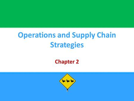 Operations and Supply Chain Strategies Chapter 2.