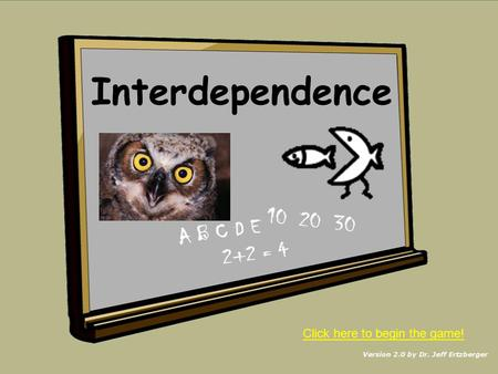 Interdependence Click here to begin the game! NEXT.