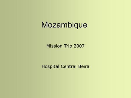 Mozambique Mission Trip 2007 Hospital Central Beira.