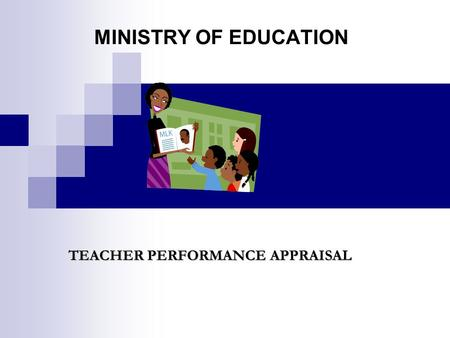 MINISTRY OF EDUCATION TEACHER PERFORMANCE APPRAISAL.