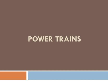 POWER TRAINS. UNIT-5  POWER TRAINS: General Arrangement of Clutch, Principle of Friction clutches, Torque transmitted, Constructional details, Fluid.