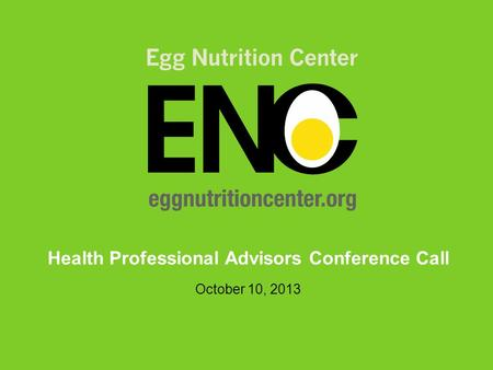 Health Professional Advisors Conference Call October 10, 2013.