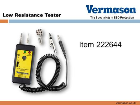 The Specialists in ESD Protection Low Resistance Tester Vermason.co.uk Item 222644.