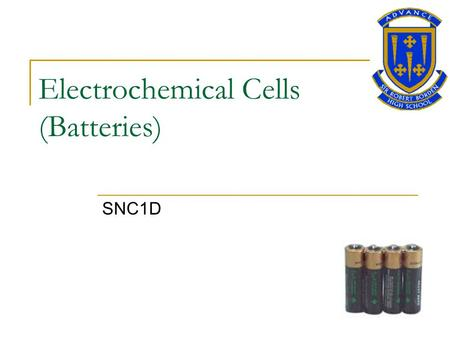 Electrochemical Cells (Batteries) SNC1D. Electrochemical Cells Cell is another name for battery. Cells are classified as either primary or secondary.