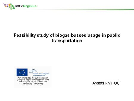 Feasibility study of biogas busses usage in public transportation Assets RMP OÜ.