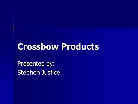 Crossbow Products Presented by: Stephen Justice. Topics Brief view of gyros Brief view of gyros A look at MEMS A look at MEMS The two types of sensors.