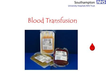 Blood Transfusion. BenefitsRisks Risks & Benefits There is no doubt that Blood Transfusion is an integral part of everyday hospital life and like most.