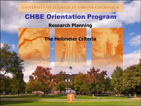 1 CHBE Orientation Program Research Planning The Heilmeier Criteria.