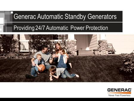 Generac Automatic Standby Generators Providing 24/7 Automatic Power Protection.