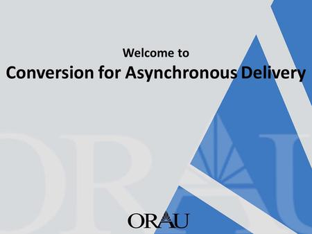 Welcome to Conversion for Asynchronous Delivery. Any questions from the previous information?
