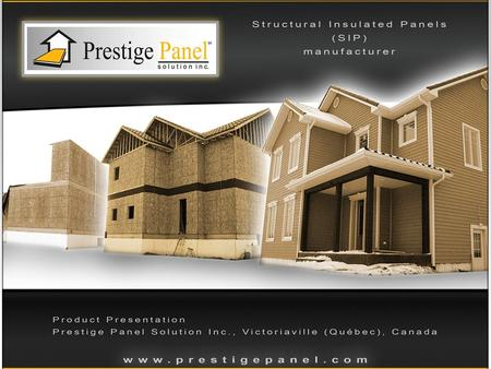 Prestige Panels Structural insulated panels (or structural insulating panels ), are a composite building material. They consist of an insulating layer.