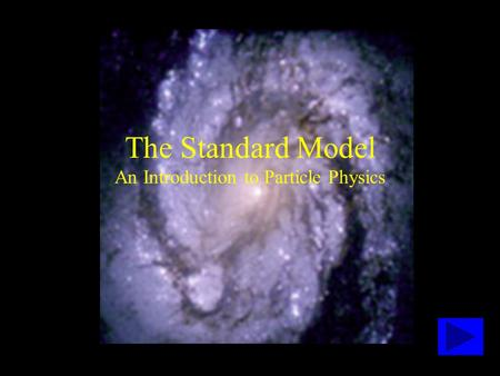 The Standard Model An Introduction to Particle Physics.