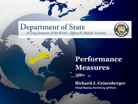 Performance Measures Richard J. Geisenberger Chief Deputy Secretary of State.