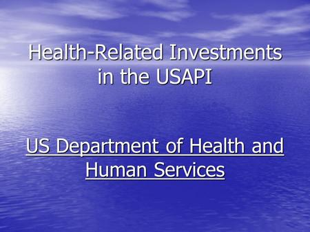 Health-Related Investments in the USAPI US Department of Health and Human Services.