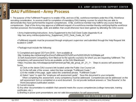 DAU Fulfillment – Army Process 1. The purpose of the Fulfillment Program is to enable AT&L and non-AT&L workforce members under the AT&L Workforce recruiting.