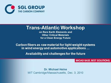 Trans-Atlantic Workshop on Rare Earth Elements and Other Critical Materials for a Clean Energy Future Carbon fibers as raw material for light weight systems.