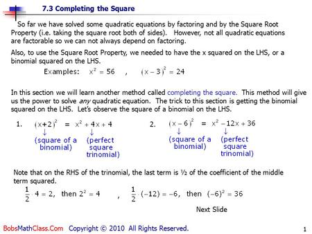 7.3 Completing the Square BobsMathClass.Com Copyright © 2010 All Rights Reserved. 1 1. 2. In this section we will learn another method called completing.