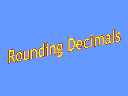 Steps for Rounding Decimals 1.Draw a line after the digit on the place to which you are rounding. 3.543 rounded to the nearest tenth 3. 5 4 3 2.Draw.