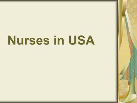 Nurses in USA. Types of nurses in the US Licensed Practical Nurses (LPNs) Registered Nurses (RNs) Advanced Practice Nurses (APNs)