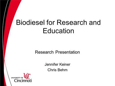 Biodiesel for Research and Education Research Presentation Jennifer Keiner Chris Behm.