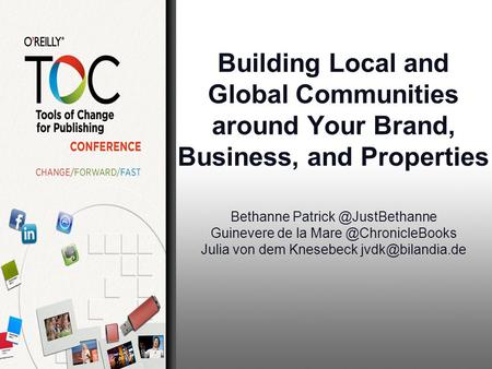 Building Local and Global Communities around Your Brand, Business, and Properties Bethanne Guinevere de la Julia.