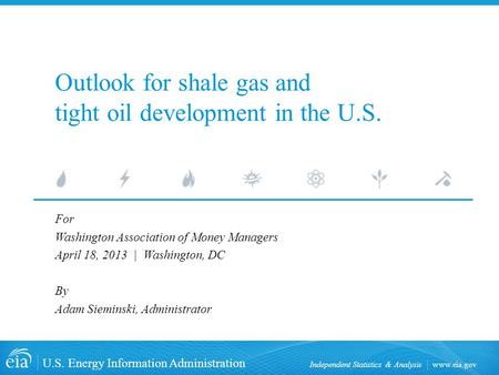 Www.eia.gov U.S. Energy Information Administration Independent Statistics & Analysis Outlook for shale gas and tight oil development in the U.S. For Washington.