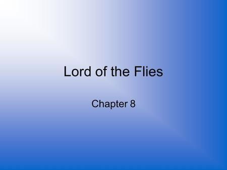 Lord of the Flies Chapter 8.