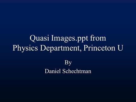 Quasi Images.ppt from Physics Department, Princeton U By Daniel Schechtman.