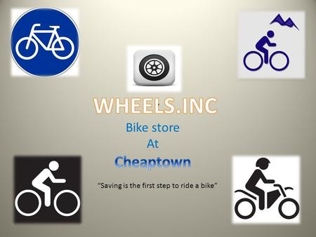 ". ""Saving is the first step to ride a bike"" Our Company is located at the heart of Cheaptown, the best stores to shop and nearly 100 thousand people."