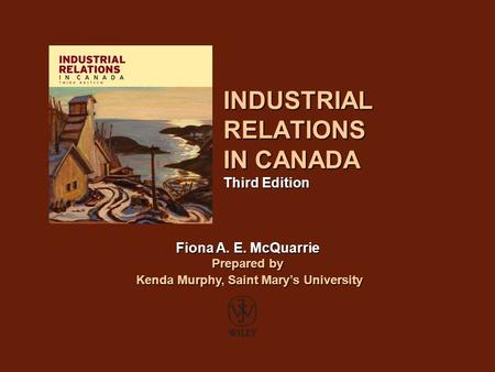 INDUSTRIAL RELATIONS IN CANADA Third Edition