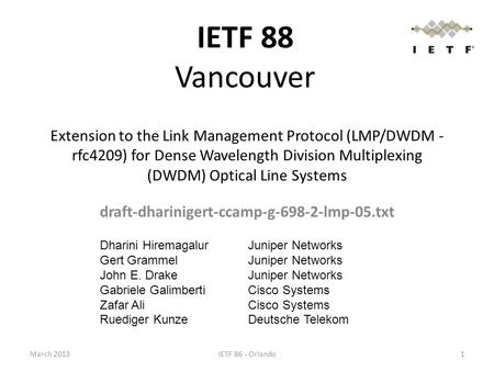 Extension to the Link Management Protocol (LMP/DWDM - rfc4209) for Dense Wavelength Division Multiplexing (DWDM) Optical Line Systems draft-dharinigert-ccamp-g-698-2-lmp-05.txt.