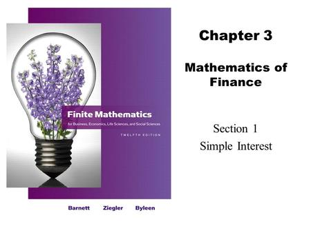 Chapter 3 Mathematics of Finance Section 1 Simple Interest.