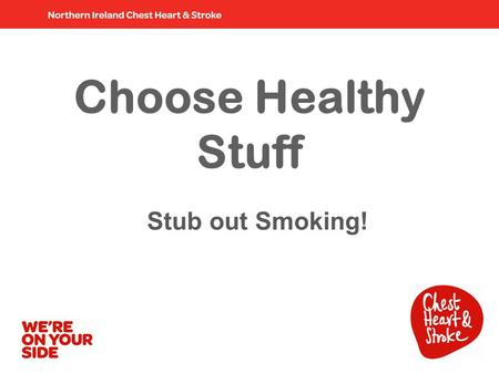 Choose Healthy Stuff Stub out Smoking!. Risk Factors.