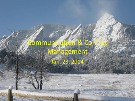 Communication & Conflict Management Jan. 23, 2014.