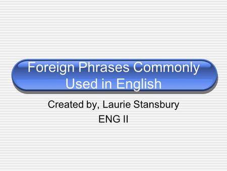 Foreign Phrases Commonly Used in English