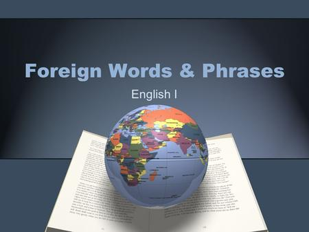 Foreign Words & Phrases English I. Ad nauseam Add NOZZ-ee-um (Latin) to an extreme or annoying extent.