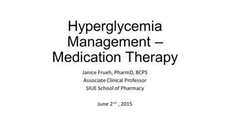 Hyperglycemia Management – Medication Therapy