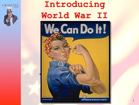 1 The War in the United States Introducing World War II How do societies react to adversity?