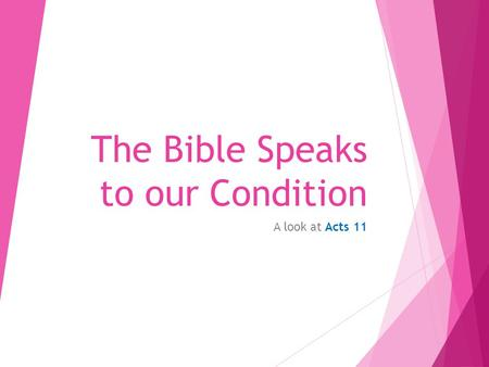 The Bible Speaks to our Condition A look at Acts 11.