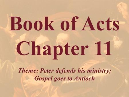 Theme: Peter defends his ministry;