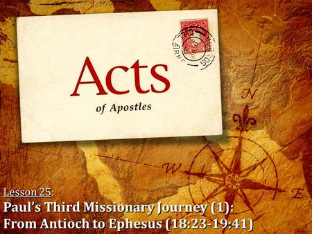Lesson 25: Paul's Third Missionary Journey (1): From Antioch to Ephesus (18:23-19:41)