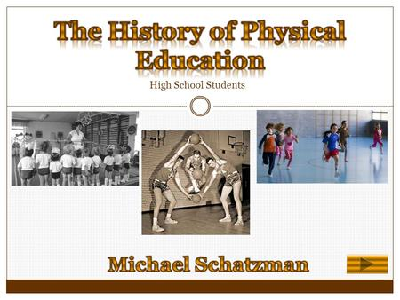 High School Students Physical education is a part of education which gives instructions in the development and care of the body ranging from simple callisthenic.
