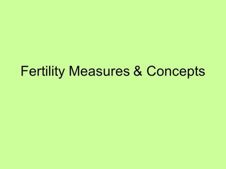Fertility Measures & Concepts