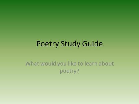 What would you like to learn about poetry?