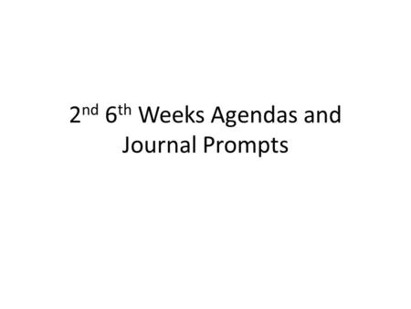 2 nd 6 th Weeks Agendas and Journal Prompts. Today's Agenda 10/2(b) & 10/3(a) Return Journals Journal: Government Notes on Greek City States Athens vs.