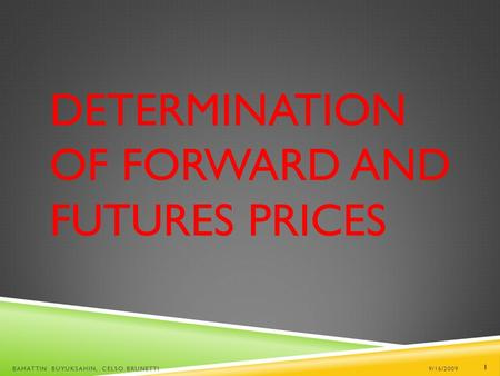 Determination of <strong>Forward</strong> and Futures Prices