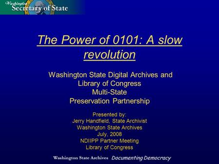 Washington State Archives Documenting Democracy The Power of 0101: A slow revolution Washington State Digital Archives and Library of Congress Multi-State.