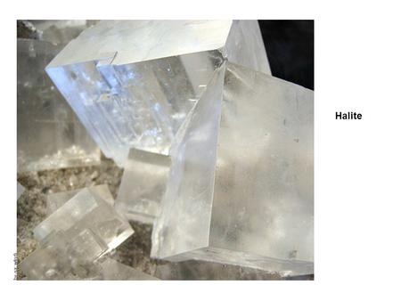 Halite by-sa: włodi. cubic crystal structure GNU by-nd: maverickapollo by-nc-sa: nonky Halite is salt. It comes from salt water or from rock salt. Salt.
