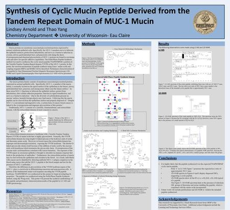 Synthesis of Cyclic Mucin Peptide Derived from the Tandem Repeat Domain of MUC-1 Mucin Lindsey Arnold and Thao Yang  Chemistry Department  University.